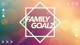 Family Goalz - With Pastor Lynn Clayton - Real Life Church of Galt