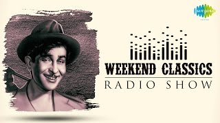 Weekend Classics Radio Show| Raj Kapoor Special | Pyar Hua Iqrar Hua | Awara Hoon | Dum Dum Diga