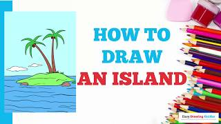 How to Draw an Island in a Few Easy Steps: Drawing Tutorial for Kids and Beginners