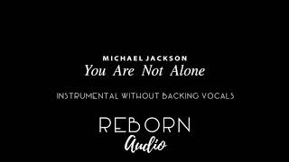 Download Michael Jackson - You Are Not Alone (Instrumental w/o Backing Vocals) MP3 song and Music Video