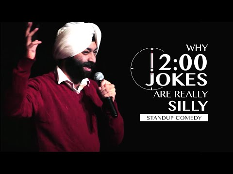 Why 12 o' clock jokes are really silly-Stand Up Comedy|Vikramjit Singh