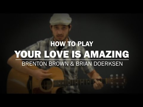 Halleljuah Your Love Is Amazing chords by Brenton Brown - Worship Chords