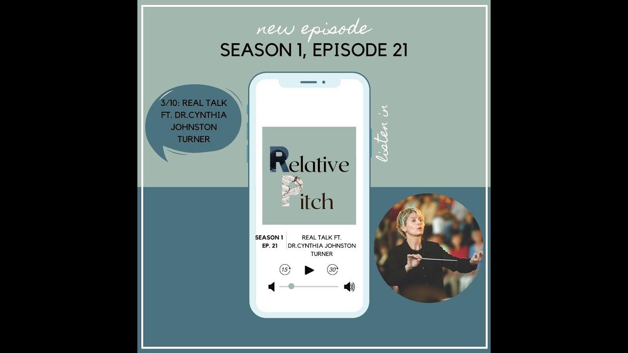 Relative Pitch S01E21: Real Talk w/ Dr. Cynthia Johnston Turner
