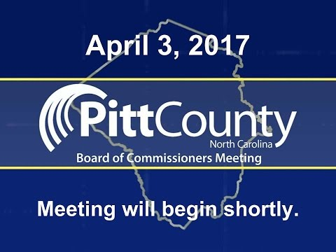 Pitt County Commissioners meeting for 4/3/2017