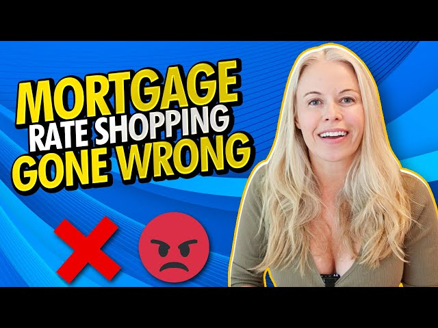 Mortgage Rate Shopping Gone Wrong -  A WORSE Mortgage Rate and How To Avoid This Mortgage Scam 😔