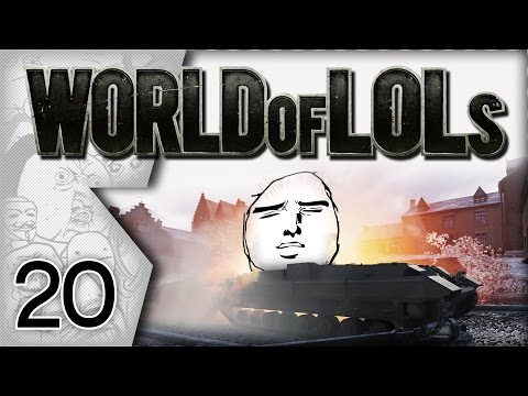 World of Tanks│World of LoLs - Episode 20
