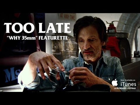 """TOO LATE  """"Why 35mm"""" Featurette"""