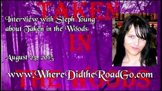 Steph Young Talks About Taken In The Woods - August 23, 2015