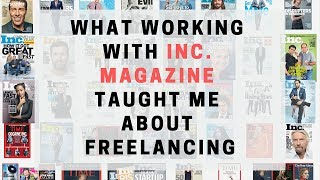 What working with Inc. magazine taught me about freelancing