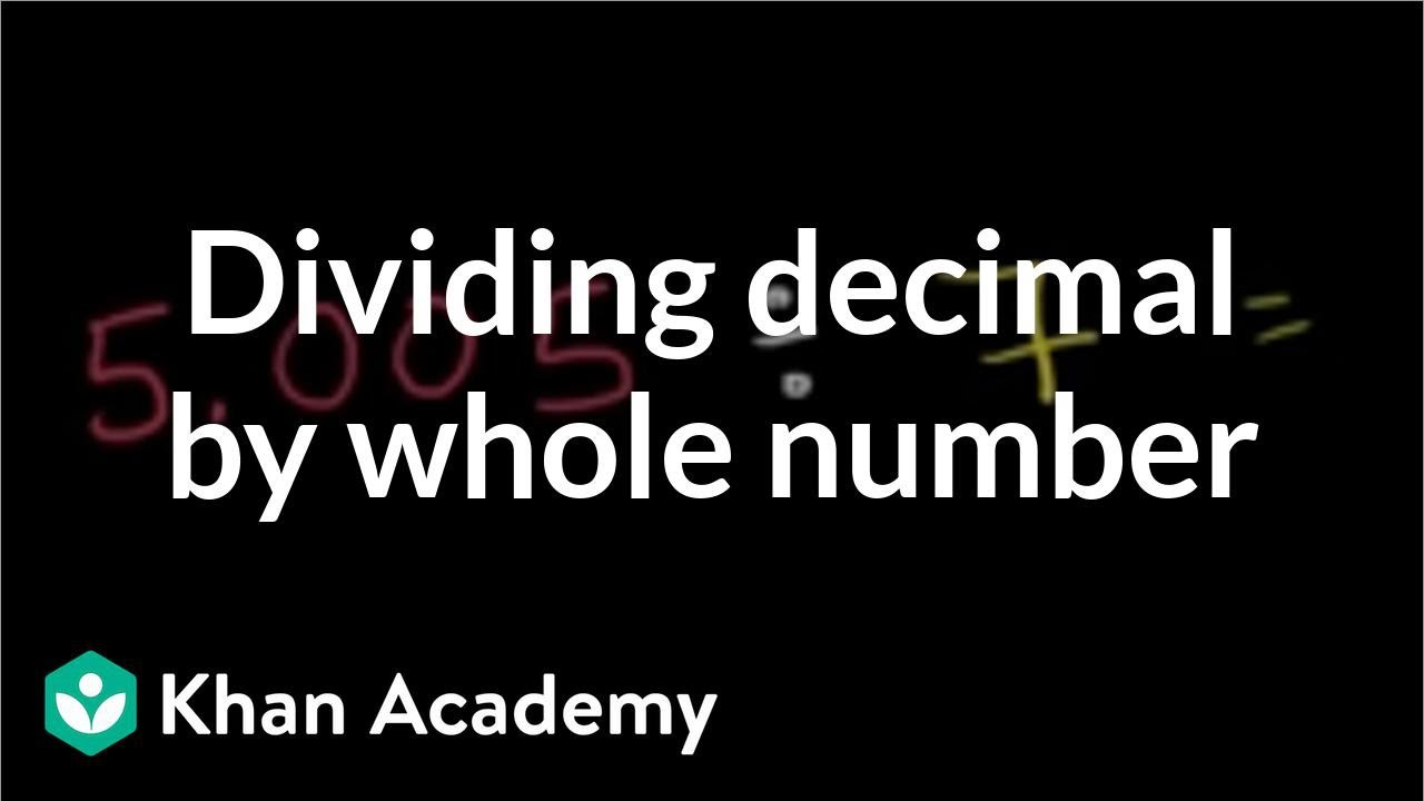 medium resolution of Dividing a decimal by a whole number (video)   Khan Academy