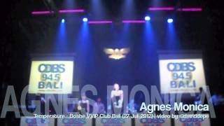 Agnes Monica - Temperature at Boshe VVIP Club Bali (27/7)