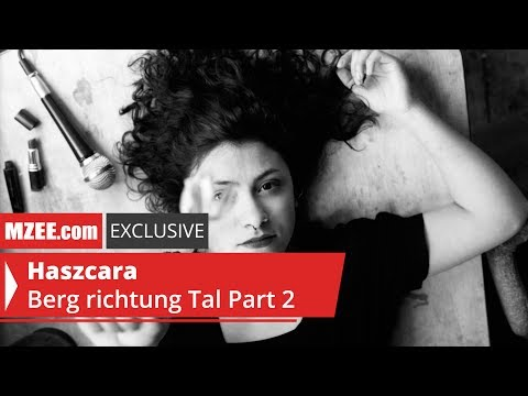 Haszcara – Berg richtung Tal Part 2 (MZEE.com Exclusive Audio)