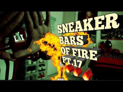 SNEAKER BARS OF FIRE PT.17