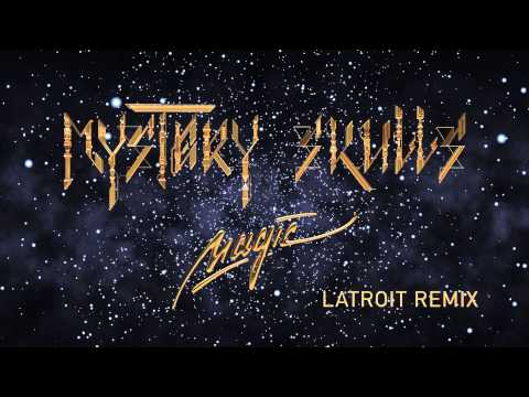 Mystery Skulls - Magic [Latroit Remix]