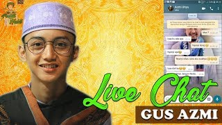 Live Chat WA Request Lagu Ke Gus Azmi - New Dilan - Syubbanul Muslimin 2018  Full Lirik HD