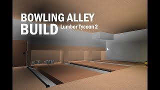 BUILDING A BOWLING ALLEY! Part 1 Roblox Lumber Tycoon 2
