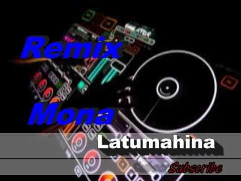 Remix mona latumahina paleng bae
