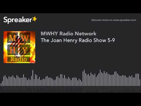 The Joan Henry Radio Show 5-9