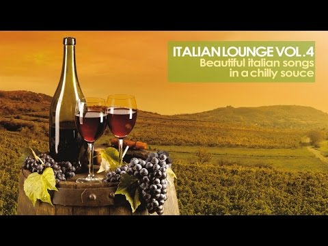 Top lounge and Chillout music - Italian Lounge, Vol. 4 ( Beautiful Italian Songs in a Chilly Sauce )