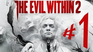 The Evil Within 2 – Parte 1: Sebastian Castellanos!! [ Playthrough - PC ]
