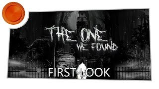 The One We Found - First Look