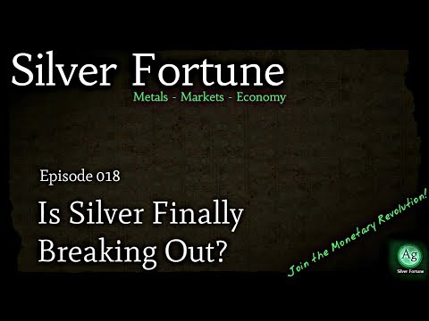 Is Silver Finally Breaking Out? - Episode 018
