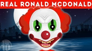 The Scary Story of The Real Ronald McDonald