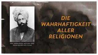 DER MESSIAS IST DA  |  Seine Lehre  -  Die Wahrhaftigkeit aller Religionen