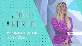 JOGO ABERTO - 02/12/2020 - PROGRAMA COMPLETO