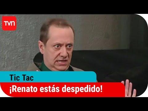 ¡Renato estás despedido!   Tic Tac - T1E17