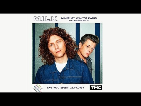 "M.I.L.K. & Benjamin Biolay  - ""Make My Way To Paris"" (Live ""Quotidien"" TMC_23.05.2018)"