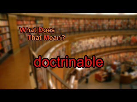 What does doctrinable mean?
