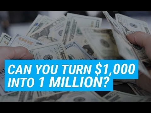 Can you turn $1000 into 1 million?