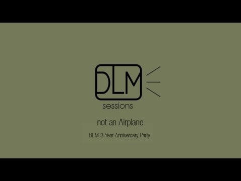 not an Airplane - Live from the DLM 3 year anniversary party - 11.16.12