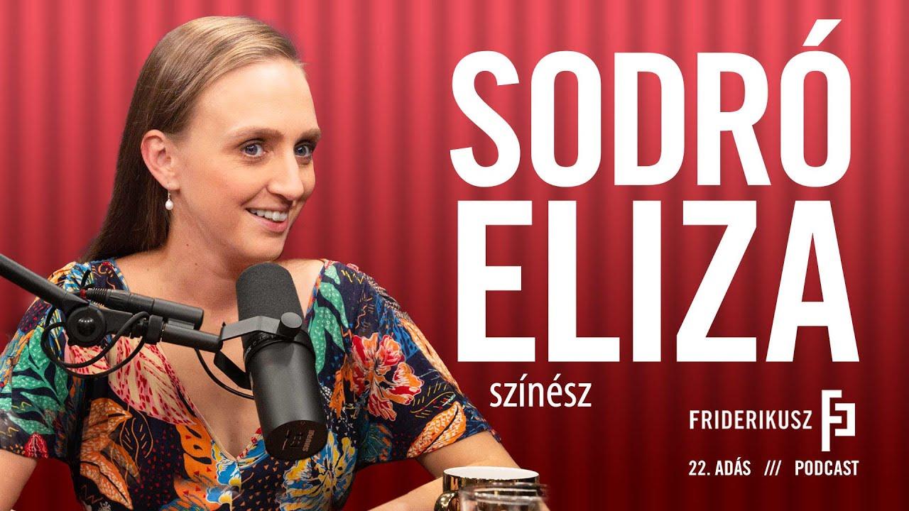 Sodró Eliza, színész / a Friderikusz Podcast 22. adása