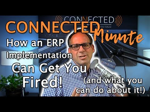 How an ERP Implementation Can Get You Fired (And What You Can Do To About it!)