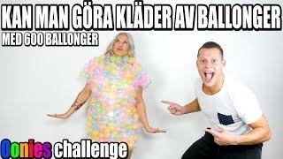 KAN MAN GÖRA KLÄDER AV BALLONGER *Oonies challenge*
