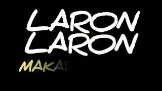 MAKARA BAND - LARON LARON - lirik