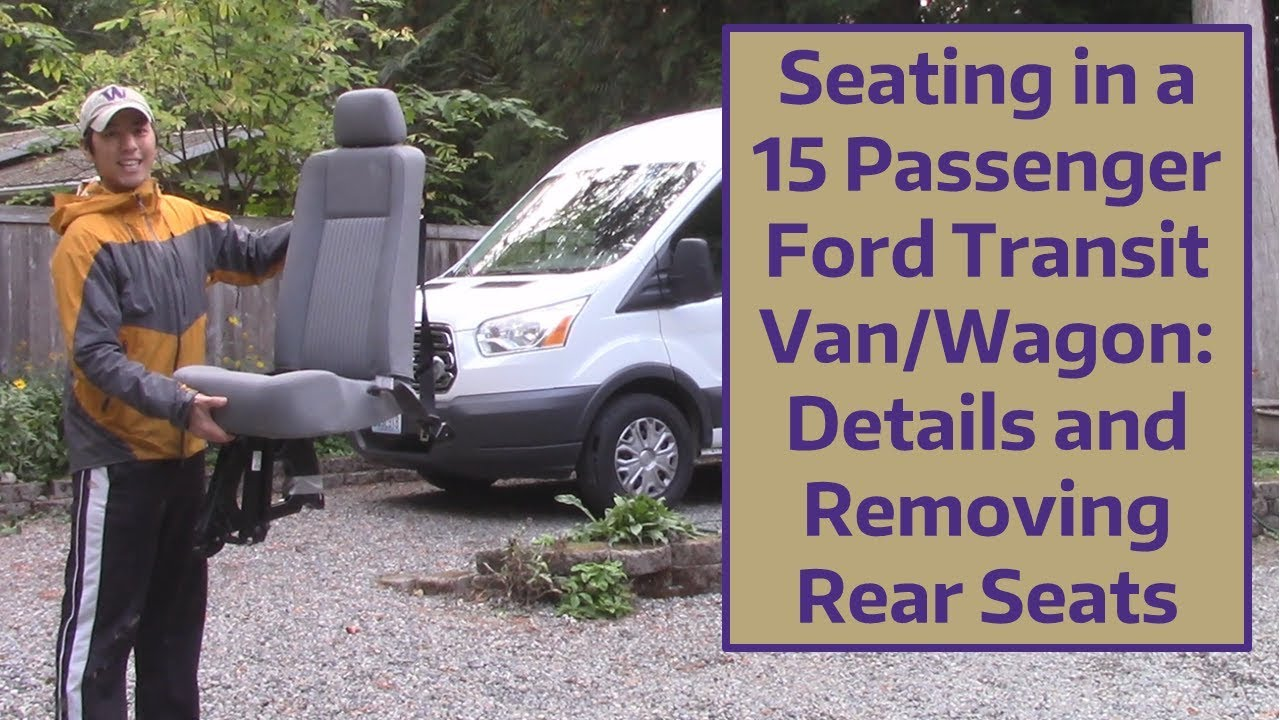 seating in a 15 passenger ford transit van wagon details and removing rear seats youtube seating in a 15 passenger ford transit van wagon details and removing rear seats