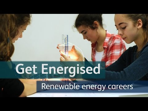 Get Energised: Careers in renewable energy