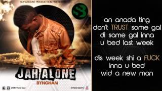 Byngham - Jah Alone (Raw) (Official Lyrics Video) [Oct 2012] [Supa Blunt Prod]