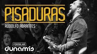 Pisaduras - Rodolfo Abrantes // Fornalha Dunamis - Julho 2015