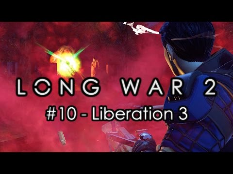 "Long War 2 - Legend #10 ""Liberation 3"" - XCOM 2 Let's Play: Long War 2 Gameplay Mod"