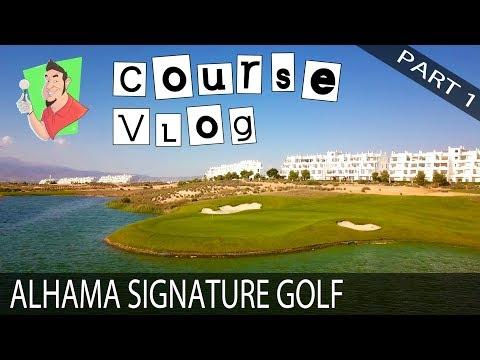 Course Vlog - Alhama Signature Golf 1 of 2