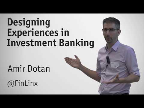 """Designing Experiences in Investment Banking"" - Amir Dotan"