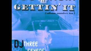 Too Short-Gettin It (Chopped & Screwed by Dj Three Sevens)