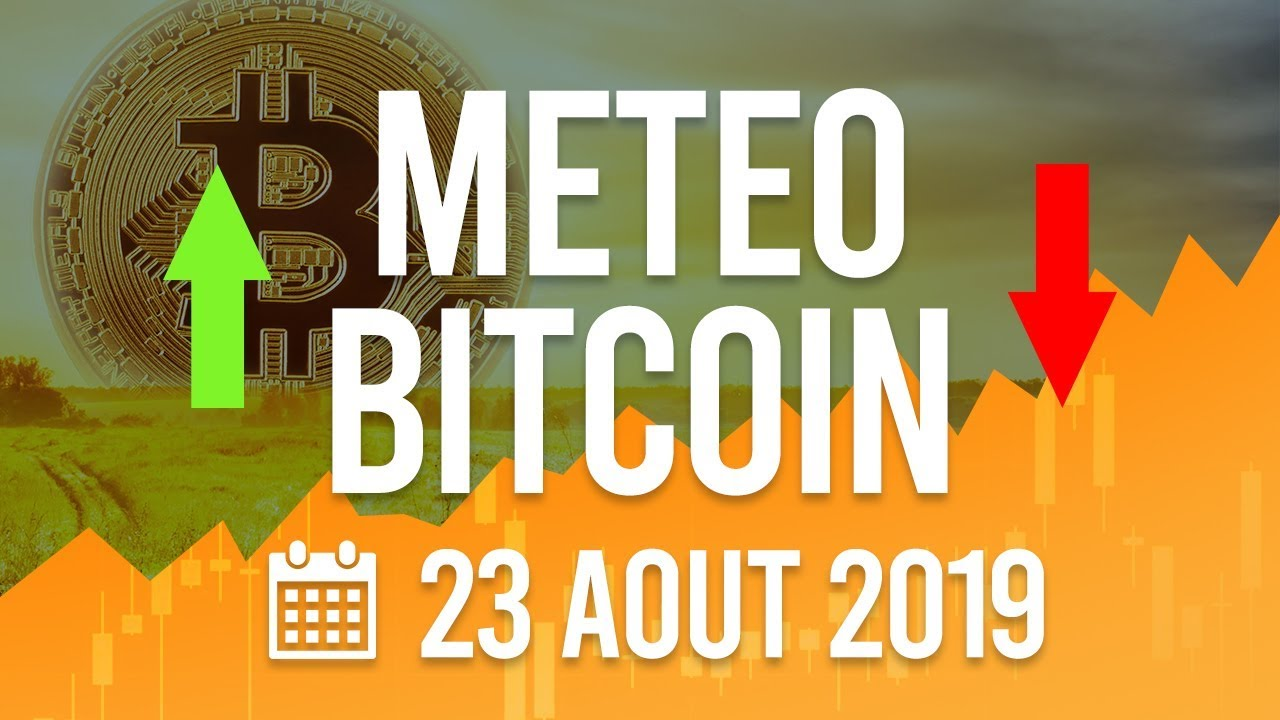 La Météo Bitcoin FR - Vendredi 23 août 2019 - Crypto Fanta