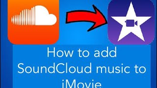 How to add SoundCloud music to IMovie. Mp3
