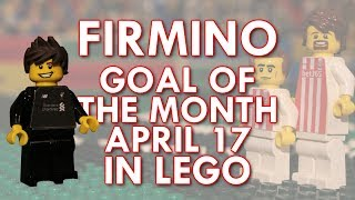 Firmino - Goal of the Month in LEGO - April 17