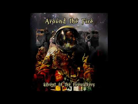 Around The Fire - Advent of the Firewalkers (2019) (New Full EP)